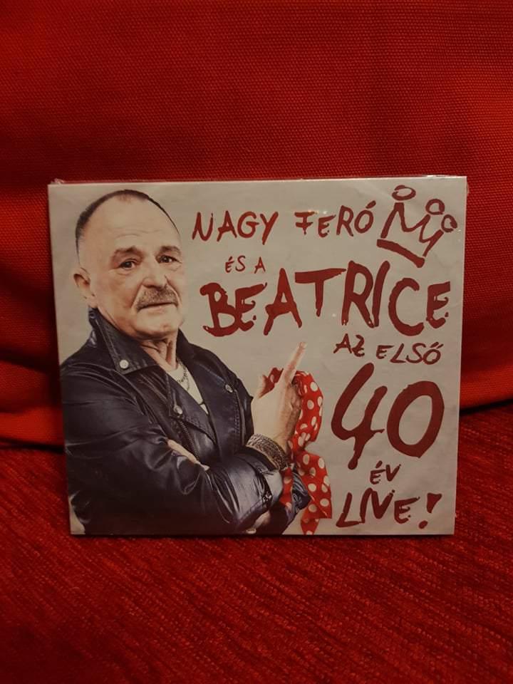 NAGY FERÓ ÉS A BEATRICE - AZ ELSŐ 40 ÉV LIVE CD