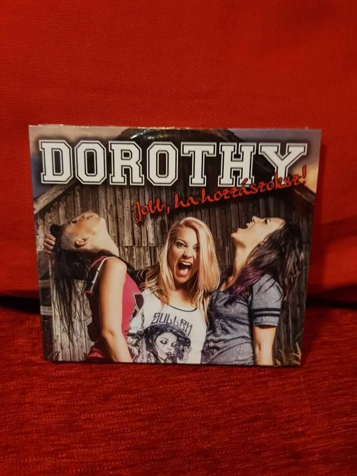 DOROTHY - JOBB, HA HOZZÁSZOKSZ CD